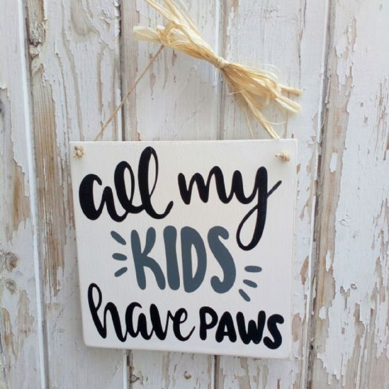 All My Kids Have Paws - Square Wooden Plaque